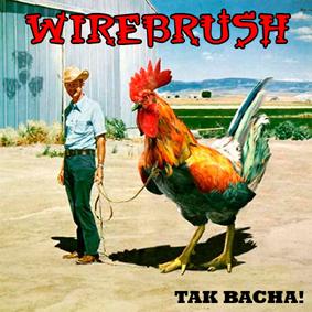 Wirebrush – Tak bacha!